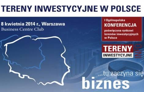 """I Ogólnopolska Konferencja  pt.: """"Tereny Inwestycyjne w Polsce"""""""